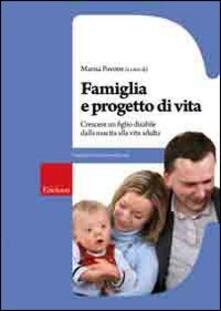 Famiglia e progetto di vita. Crescere un figlio disabile dalla nascita alla vita adulta.pdf