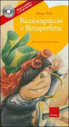 Camfeed.it Ricciocapriccio e Bettaperfetta. Ediz. illustrata. Con CD Audio Image