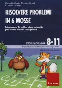 Risolvere problemi in 6 mosse. Potenziamento del problem solving matematico per il secondo ciclo della scuola primaria. CD-ROM - De Candia Chiara Cibinel Nicoletta Lucangeli Daniela - wuz.it