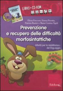 Nordestcaffeisola.it Prevenzione e recupero delle difficoltà morfosintattiche. Schede operative per la riabilitazione del linguaggio. Kit. Con CD-ROM Image