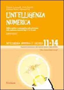 Listadelpopolo.it L' intelligenza numerica. Vol. 4: Abilità cognitive e metacognitive nella costruzione della conoscenza numerica dagli 11 ai 14 anni. Image