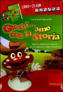 Giochi... amo con la storia. Giochi e attività per imparare con un approccio logico-divertente. Con CD-ROM.pdf