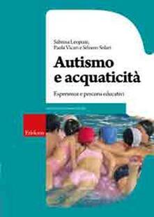 Autismo e acquaticità. Esperienze e percorsi educativi.pdf
