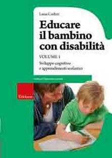 Antondemarirreguera.es Educare il bambino con disabilità. Vol. 1: Sviluppo cognitivo e apprendimenti scolastici. Image