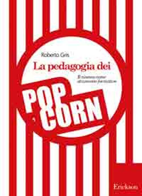 La pedagogia dei popcorn. I...