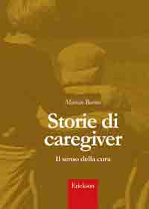 Storie di caregiver. Il sen...