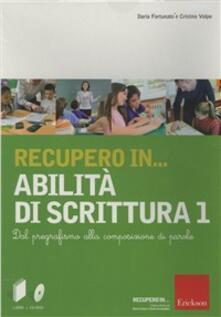 Ilmeglio-delweb.it Recupero in... abilità di scrittura. CD-ROM. Con libro. Vol. 1: Dal pregrafismo alla composizione di parole. Image