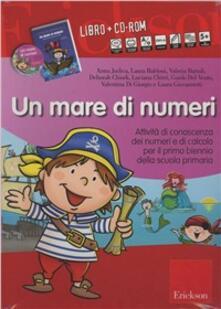 Un mare di numeri. Attività di conoscenza dei numeri e di calcolo per il primo biennio della scuola primaria. Con CD-ROM.pdf