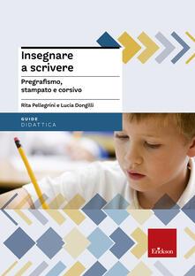 Insegnare a scrivere. Pregrafismo, stampato e corsivo.pdf