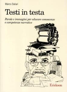Testi in testa. Parole e immagini per educare conoscenze e competenze narrative - Marco Dallari - copertina