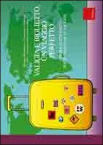 Valigia e biglietto, un viaggio perfetto. Consigli e strumenti per organizzare le vacanze