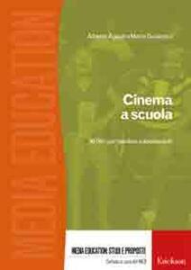Cinema a scuola. 50 film per bambini e adolescenti