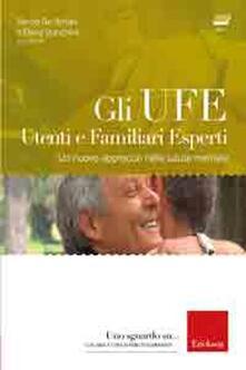 Capturtokyoedition.it Gli UFE. Utenti e familiari esperti. Un nuovo approccio nella salute mentale. Con DVD Image