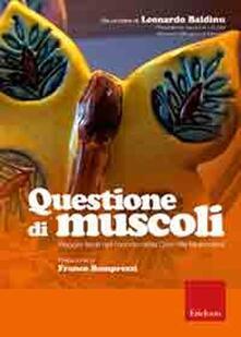 Cocktaillab.it Questione di muscoli. Viaggio lieve nel mondo della Distrofia Muscolare. DVD. Con libro Image