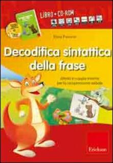 Decodifica sintattica della frase. Attività in coppia minima per la comprensione verbale. Con CD-ROM.pdf