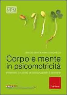Listadelpopolo.it Corpo e mente in psicomotricità. Pensare l'azione in educazione e terapia Image