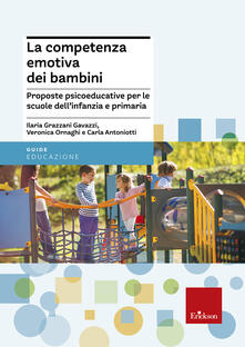 Filippodegasperi.it La competenza emotiva dei bambini. Proposte psicoeducative per le scuole dell'infanzia e primaria Image