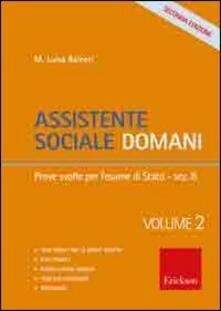 Osteriamondodoroverona.it Assistente sociale domani. Vol. 2: Prove svolte per l'esame di Stato. Image