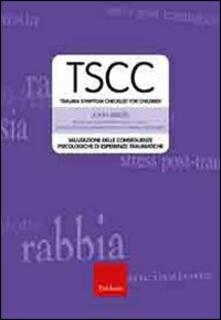 Fondazionesergioperlamusica.it TSCC. Trauma symptom checklist for children. Valutazione delle conseguenze psicologiche di esperienze traumatiche Image