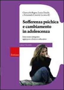 Sofferenza psichica e cambiamento in adolescenza. Intervento integrato: approccio clinico e educativo