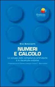 Winniearcher.com Numeri e calcolo. Lo sviluppo delle competenze aritmetiche e la discalculia evolutiva Image