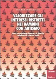 Osteriacasadimare.it Valorizzare gli interessi ristretti nei bambini con autismo. Spunti e strategie per impostare la didattica e migliorare le relazioni sociali Image
