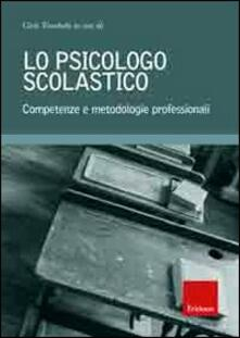 Adiaphora.it Lo psicologo scolastico. Competenze e metodologie professionali Image