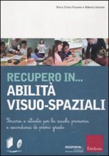 Aboutschuster.de Recupero in... abilità visuo-spaziali. Percorsi e attività per la scuola primaria e secondaria di primo grado. Con CD-ROM Image