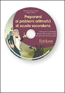 Radiosenisenews.it Prepararsi ai problemi aritmetici di scuola secondaria. Training per un passaggio efficace dalla scuola primaria alla secondaria di primo grado. Con CD-ROM Image