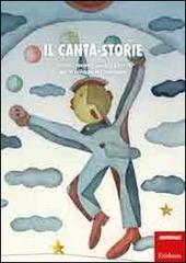 Il canta-storie. Canzoni, racconti, giochi e attività per lo sviluppo del linguaggio. Con CD Audio