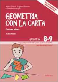 Geometria con la carta. Vol. 2: Piegare per spiegare. Enti fondamentali della geometria.