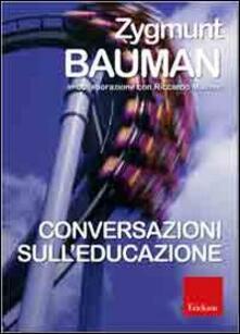 Conversazioni sull'educazione - Zygmunt Bauman,Riccardo Mazzeo - copertina