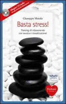 Ilmeglio-delweb.it Basta stress! Training di rilassamento con musica e visualizzazioni. Con CD Audio Image
