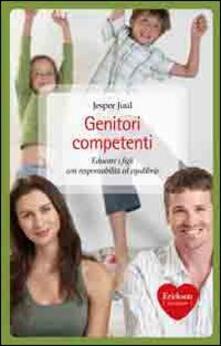 Genitori competenti. Educare i figli con responsabilità ed equilibrio - Jesper Juul - copertina