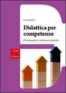 Didattica per competenze. Orientamenti e indicazioni pratiche.pdf