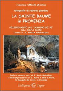 La Sainte Baume in Provenza - Rosanna Raffaelli Ghedina - copertina