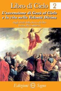 Libro di cielo 2. ascensione di Gesù al cielo e la vita nella volontà