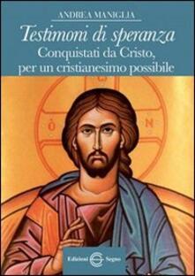 Testimoni di speranza. Conquistati da Cristo, per un cristianesimo possibile