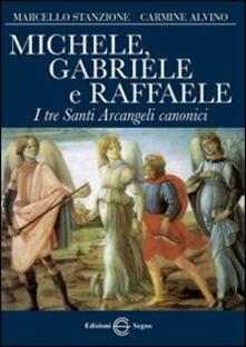 Michele, Gabriele e Raffaele. I tre santi arcangeli canonici.pdf