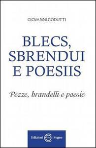 Blecs, sbrendui e poesiis. Testo friuliano e italiano