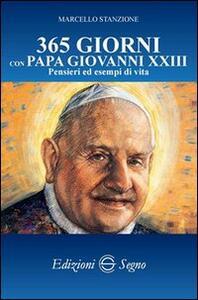 365 giorni con papa Giovanni XXIII. Pensieri ed esempi di vita
