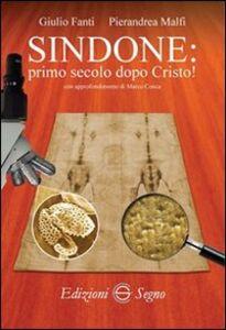 Libro Sindone. Primo secolo dopo Cristo! Giulio Fanti , Pierandrea Malfi