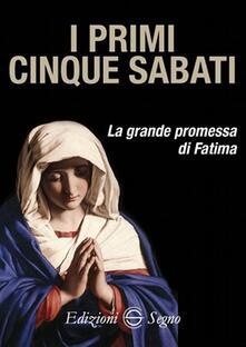 I primi cinque sabati. La grande promessa di Fatima