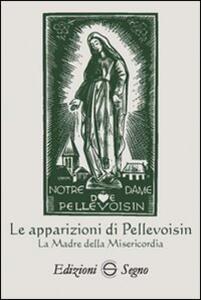Le apparizioni di Pellevoisin la Madonna della misericordia