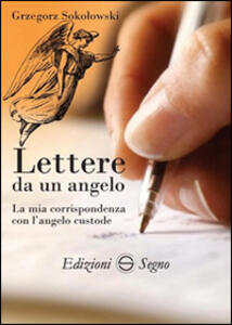 Lettere da un angelo. La mia corrispondenza con l'angelo custode