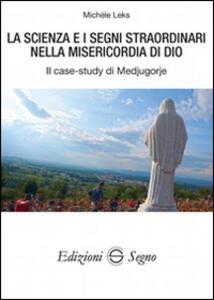 La scienza e i segni straordinari nella misericordia di Dio. Il case-study di Medjugorje