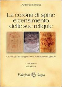 La La corona di spine e censimento delle sue reliquie. Vol. 1: Italia. - Menna Antonio - wuz.it