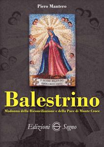 Balestrino. Madonna della Riconciliazione e della pace di Monte Croce
