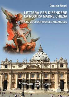 Lettera per difendere la nostra Madre Chiesa a nome di San Michele Arcangelo - Daniela Rossi - copertina