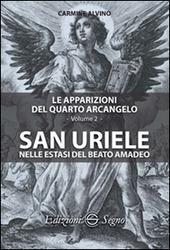 Le apparizioni del quarto arcangelo. Vol. 2: San Uriele nelle estasi del Beato Amadeo.